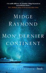 Mon dernier continent - Midge Raymond