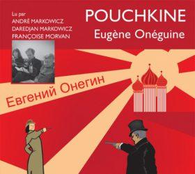 Eugène Onéguine - Pouchkine (André et Daredjan Markowicz)