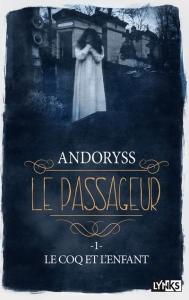 Le passageur tome 1, le coq et l'enfant - Andoryss