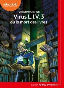 Virus LIV3 ou la mort des livres - Christian Grenier - Audio