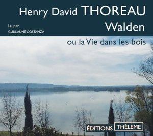 Walden ou la vie dans les bois - Henri-David Thoreau lu par Guillaume Costanza