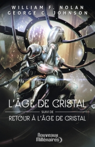 L'âge de Cristal - William F Nolan et George C Johnson
